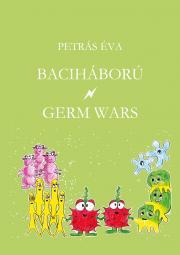 Petrás Éva - Baciháború – Germ Wars E-KÖNYV