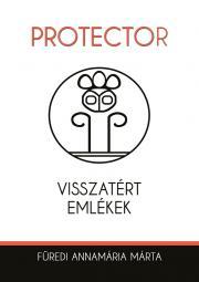 Füredi Márta Annamária - Protector – Visszatért emlékek E-KÖNYV