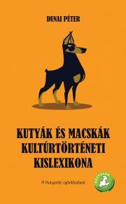 Kutyák és macskák kultúrtörténeti kislexikona E-KÖNYV