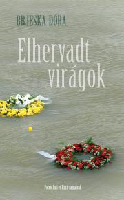Brjeska Dóra - Elhervadt virágok E-KÖNYV