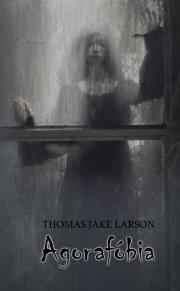 Larson Thomas Jake - Agorafóbia E-KÖNYV