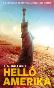 Ballard J. G. - Helló, Amerika! E-KÖNYV