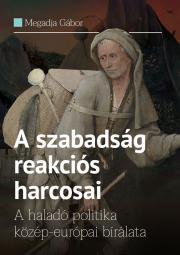 Megadja Gábor - A szabadság reakciós harcosai E-KÖNYV