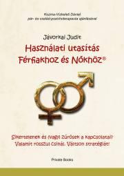 Jávorkai Judit - Használati utasítás Férfiakhoz és Nőkhöz E-KÖNYV