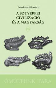 A sztyeppei civilizáció és a magyarság E-KÖNYV