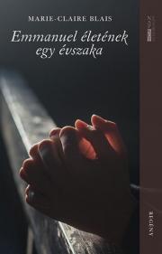 Blais Marie-Claire - Emmanuel életének egy évszaka E-KÖNYV