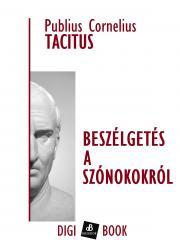 Tacitus Publius - Beszélgetés a szónokokról E-KÖNYV