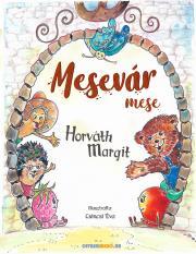 Horváth Margit - Mesevár mese E-KÖNYV