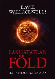 Wallace-Wells David - Lakhatatlan Föld E-KÖNYV