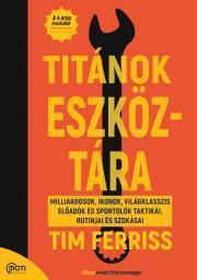 Ferriss Tim - Titánok eszköztára E-KÖNYV