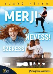 Szabó Péter (motivációs előadó) - Merj! Nevess! Szeress! E-KÖNYV