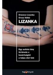 Lizanka - Egy autista lány története a bezártságtól a teljes élet felé  E-KÖNYV