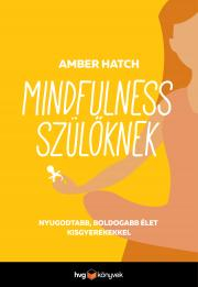 Hatch Amber - Mindfulness szülőknek E-KÖNYV