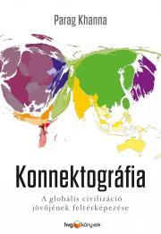 Parag Khanna - Konnektográfia - A globális civilizáció jövőjének feltérképezése E-KÖNYV