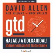 Wallace Mark - Haladj a dolgaiddal! - GTD E-KÖNYV