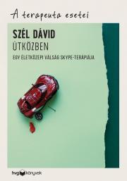 Szél Dávid - Útközben - Egy életközepi válság Skype-terápiája A terapeuta esetei E-KÖNYV