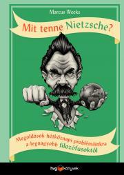 Weeks Marcus - Mit tenne Nietzsche? E-KÖNYV