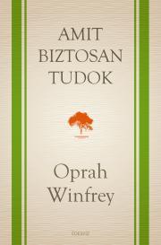 Winfrey Oprah - Amit biztosan tudok E-KÖNYV