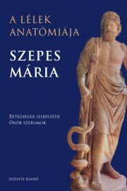 Szepes Mária - A lélek anatómiája E-KÖNYV