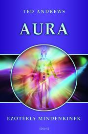 Aura - Ezotéria Mindenkinek E-KÖNYV
