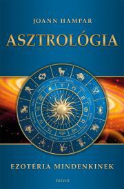 Hampar Joann - Asztrológia - Ezotéria Mindenkinek E-KÖNYV