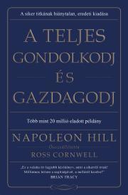 Hill Napoleon - A teljes gondolkodj és gazdagodj E-KÖNYV