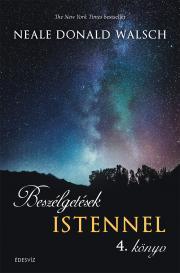 Walsch Neale Donald - Beszélgetések Istennel - 4. könyv E-KÖNYV