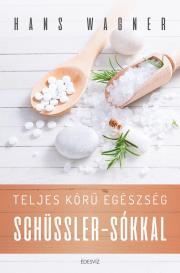 Wagner Hans - Teljes körû egészség Schüssler-sókkal E-KÖNYV