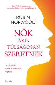 Norwood Robin - Nők, akik túlságosan szeretnek E-KÖNYV