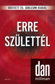 Millman Dan - Erre születtél (25. jubileumi kiadás)  E-KÖNYV