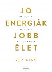 King Vex - Jó energiák, jobb élet E-KÖNYV
