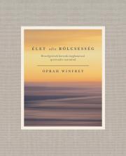 Winfrey Oprah - Élet adta bölcsesség E-KÖNYV