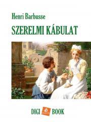 Barbusse Henri - Szerelmi kábulat E-KÖNYV