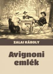 Zalai Károly - Avignoni emlék E-KÖNYV