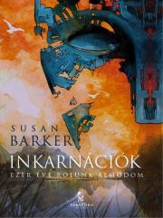 Barker Susan - Inkarnációk E-KÖNYV