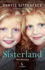 Sittenfeld Curtis - Sisterland – Ikerország E-KÖNYV