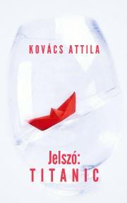 Kovács Attila - Jelszó: Titanic E-KÖNYV