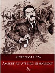 Gárdonyi Géza - Amiket az útleíró elhallgat E-KÖNYV