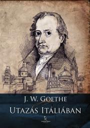 Goethe Johann Wolfgang von - Utazás Itáliában E-KÖNYV