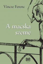 Vincze Ferenc - A macska szeme E-KÖNYV