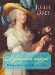 Grey Juliet - A fényűzés napjai E-KÖNYV