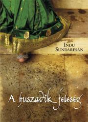Sundaresan Indu - A huszadik feleség E-KÖNYV