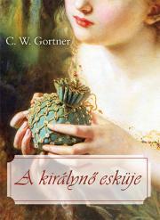Gortner C. W. - A királynő esküje E-KÖNYV