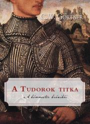 Gortner C. W. - A Tudorok titka E-KÖNYV