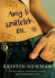 Newman Kristin - Amíg ti szültetek, én… E-KÖNYV