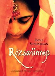 Sundaresan Indu - Rózsaünnep E-KÖNYV