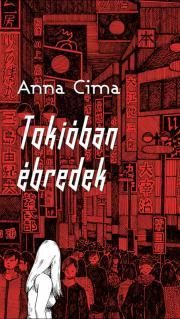Cima Anna - Tokióban ébredek E-KÖNYV