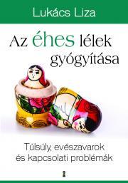 Lukács Liza - Az éhes lélek gyógyítása E-KÖNYV