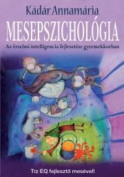 Kádár Annamária - Mesepszichológia E-KÖNYV