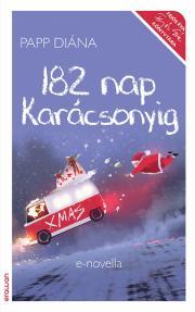 Papp Diána - 182 nap karácsonyig E-KÖNYV